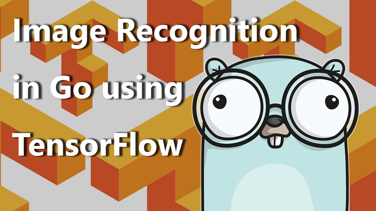 Image Recognition in Go using Tensorflow @ Alex Pliutau's Blog